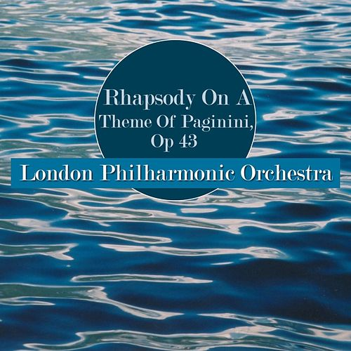 Rhapsody On A Theme Of Paginini, Op 43 by London Philharmonic Orchestra