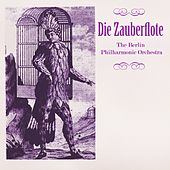 Play & Download Die Zauberflote by Berlin Philharmonic Orchestra | Napster