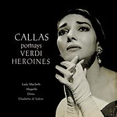 Play & Download Callas Portrays Verdi Heroines by Maria Callas | Napster