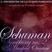 Play & Download Schuman Symphony No 2 & Manfred Overture by L'Orchestre de la Suisse Romande | Napster
