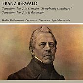 Play & Download Franz Berwald Symphony No. 2 & No. 3 by Igor Markevitch   Napster