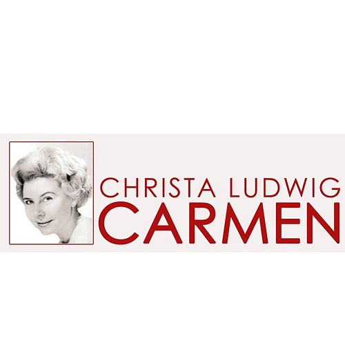 Play & Download Carmen by Christa Ludwig | Napster