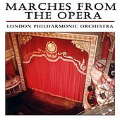 Play & Download Marches From The Opera by London Philharmonic Orchestra | Napster