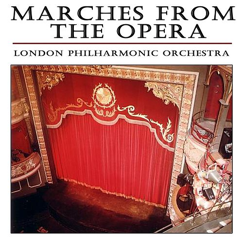 Marches From The Opera by London Philharmonic Orchestra