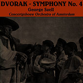 Play & Download Dvorak: Symphony No 4 by Concertgebouw Orchestra of Amsterdam | Napster