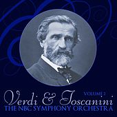 Verdi And Toscanini Volume 2 by NBC Symphony Orchestra