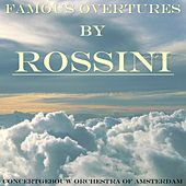Play & Download Famous Overtures By Rossini by Concertgebouw Orchestra of Amsterdam | Napster