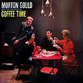 Play & Download Coffee Time by Morton Gould | Napster