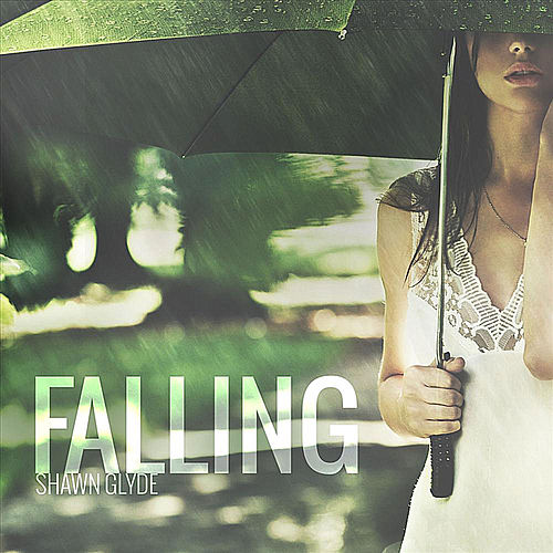 Play & Download Falling (feat. Meghan McKown) by Shawn Glyde | Napster