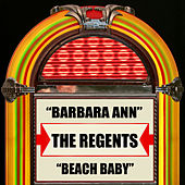 Play & Download Barbara Ann / Beach Baby by Regents | Napster