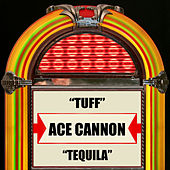 Tuff / Tequila by Ace Cannon