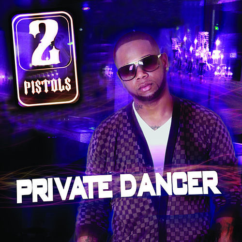 Play & Download Private Dancer by 2 Pistols | Napster