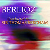 Play & Download Berlioz by Sir Thomas Beecham | Napster