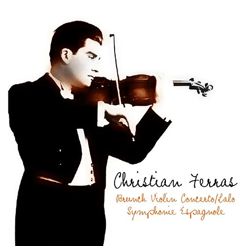 Play & Download Bruch Violin Concerto/Lalo Symphonie Espagnole by Christian Ferras | Napster