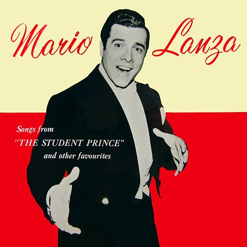 Play & Download Songs From The Student Prince And Other Famous Melodies by Mario Lanza | Napster