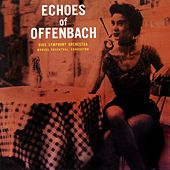 Play & Download Echoes Of Offenbach by RIAS Symphony Orchestra | Napster