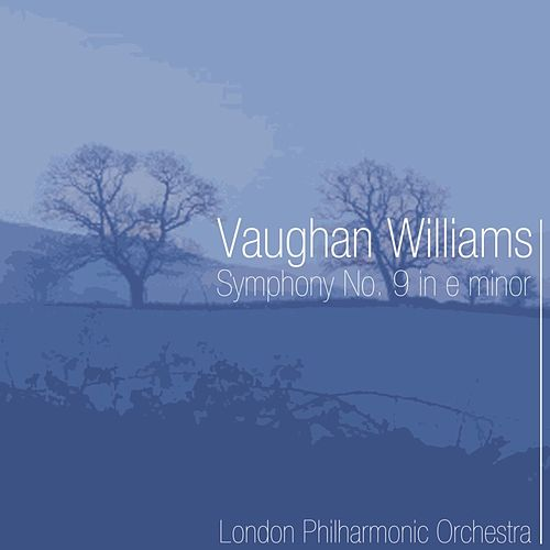 Play & Download Vaughan Williams Symphony No.9 In E Minor by London Philharmonic Orchestra | Napster