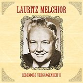 Play & Download Lebendige Vergangenheit II by Lauritz Melchior | Napster