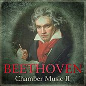 Play & Download Beethoven - Chamber Music II by Various Artists | Napster