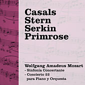 Casals -  Stern - Serkin - Primrose Interpretan Mozart - Sinfonía Concertante - Concierto 22 para Piano y Orquesta by Various Artists