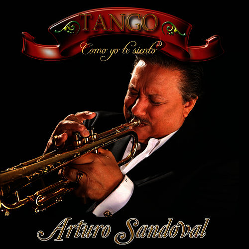 Tango - Como Yo Te Siento by Arturo Sandoval