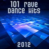 Play & Download 101 Rave Dance Hits 2012 (Best of Top Electronic Dance, Acid, Techno, House, Rave Anthems, Goa Psytrance, Dubstep, Grime, Chill) by Various Artists | Napster