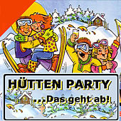 Hütten Party ...Das geht ab ! by Various Artists