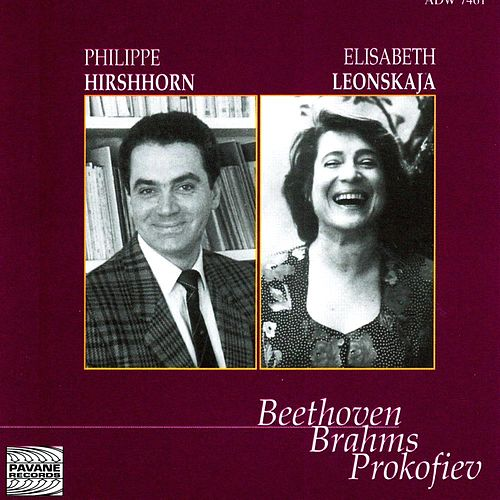 Play & Download Beethoven, Brahms & Prokofiev: Hirshhorn & Leonskaja in Concert At the Concertgebouw, Amsterdam, 1993 by Philippe Hirshhorn | Napster