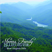 Play & Download West Virginia Hills by Stevens Family Bluegrass | Napster