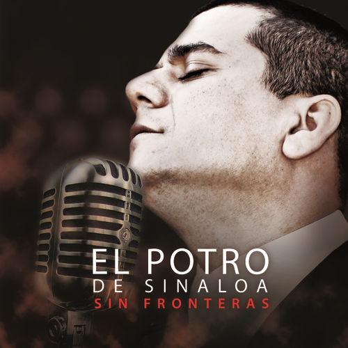 Play & Download Sin Fronteras by El Potro De Sinaloa | Napster
