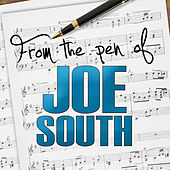 Play & Download From the Pen of Joe South by Various Artists | Napster