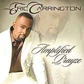 Play & Download Amplified Prayze by Eric Carrington | Napster