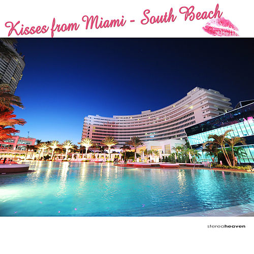 Play & Download Kisses from Miami - South Beach by Various Artists | Napster