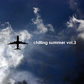 Play & Download Chilling Summer, Vol. 3 by Various Artists | Napster