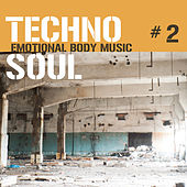 Play & Download Techno Soul #2 - Emotional Body Music by Various Artists | Napster