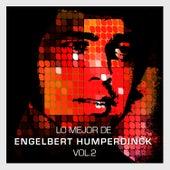 Play & Download Lo Mejor de Engelbert Humperdinck Vol. 2 by Engelbert Humperdinck   Napster