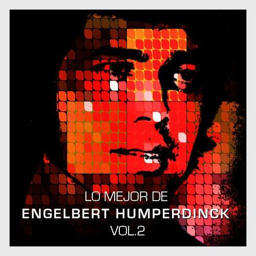 Play & Download Lo Mejor de Engelbert Humperdinck Vol. 2 by Engelbert Humperdinck | Napster