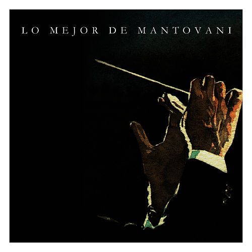 Play & Download Lo Mejor de Mantovani by Mantovani | Napster