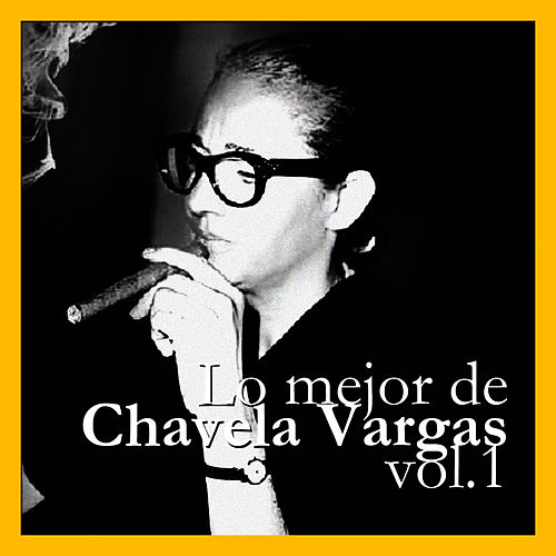 Play & Download Lo Mejor de Chavela Vargas Vol. 1 by Chavela Vargas | Napster