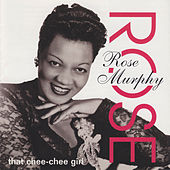 Play & Download That Chee-Chee Girl by Rose Murphy | Napster