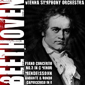 Beethoven's Piano Concerto No. 3 In C-Minor, Op. 37 & Mendelssohn's Andante And Rondo Capriccioso In E, Op. 14 by Vienna Symphony Orchestra