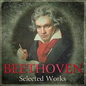 Beethoven - Selected Works by Various Artists
