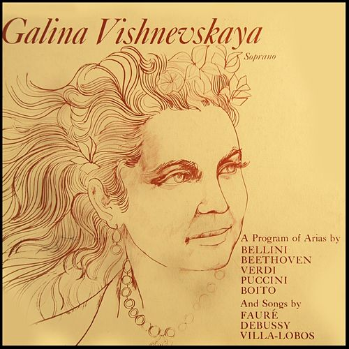 A Program Of Arias by Galina Vishnevskaya