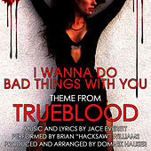 I Wanna Do Bad Things With You - Theme from
