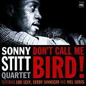 Play & Download Don't Call Me Bird! by Sonny Stitt Quartet | Napster