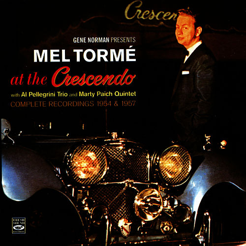Play & Download At the Crescendo 1954 - 1957 by Mel Tormè | Napster