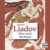 Liadov: Piano Works by Yoko Kikuchi
