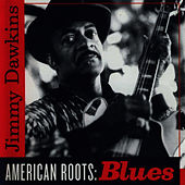 Play & Download American Roots: Blues by Jimmy Dawkins | Napster
