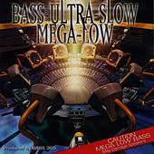 Play & Download Bass: Ultra-Slow Mega-Low by Bass 305 | Napster