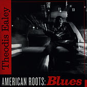 Play & Download American Roots: Blues by Theodis Ealey | Napster